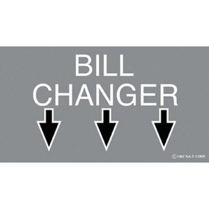 Sign, (Bill Changer) Arrow points down