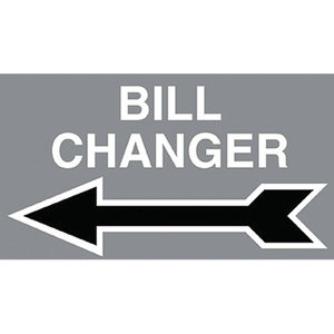 Sign, (Bill Changer) Arrow points left