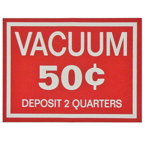 Vacuum Decal .50¢ Deposit 2 Quarters