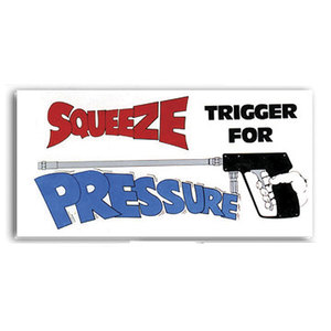 Sign, Squeeze Trigger for Gun Pressure