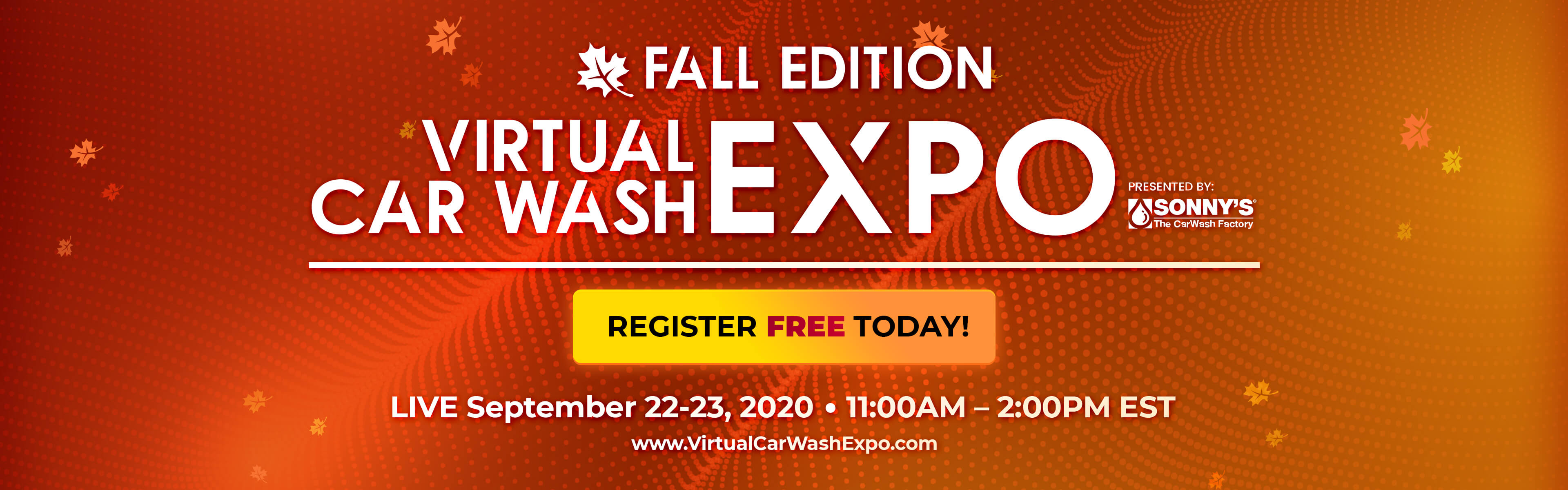 Register Free Today for the Virtual CarWash Expo 2020 Fall Edition - LIVE September 22-23, 2020 from 11:00AM – 2:00PM EST.